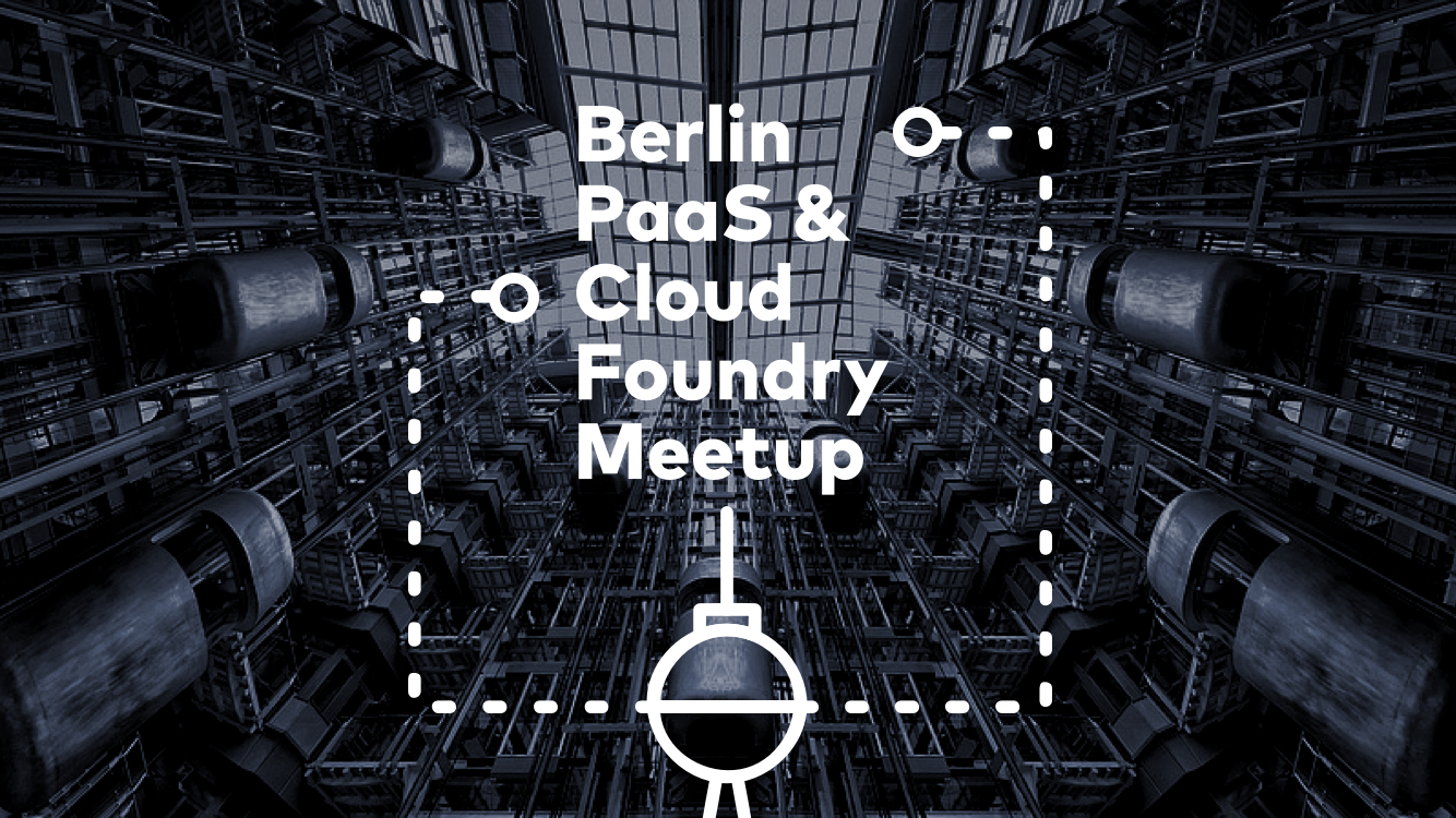 Berlin PaaS & Cloud Foundry Meetup